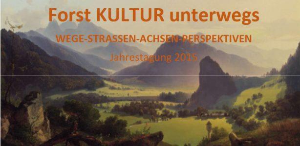 Forst- und Kultur-Tagung 2015: ForstKultur unterwegs